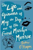 The Life and Opinions of Maf the Dog, and of His Friend Marilyn Monroe jacket
