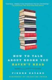 How to Talk About Books You Haven't Read jacket