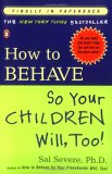 How to Behave So Your Children Will, Too! jacket