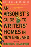 An Arsonist's Guide to Writers' Homes in New England jacket