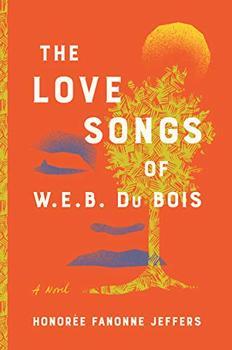 The Love Songs of W.E.B. Du Bois jacket