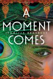 A Moment Comes jacket