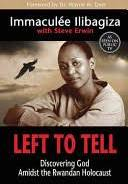 Left to Tell – Discovering God Amidst the Rwandan Holocaust