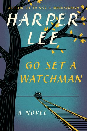 Cover of <i>Go Set a Watchman</i> by Harper Lee