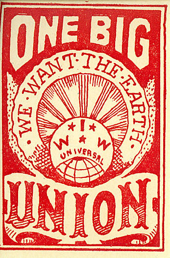 Red flyer for IWW featuring the words One Big Union and We Want the World