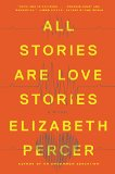 Book Jacket: All Stories Are Love Stories: A Novel