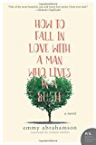 Book Jacket: How to Fall In Love with a Man Who Lives in a Bush: A Novel
