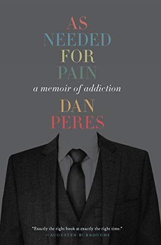 Book Jacket: As Needed for Pain: A Memoir of Addiction