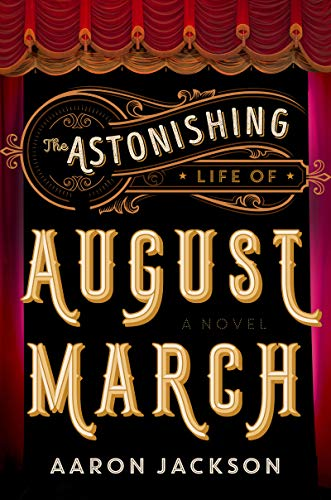 Book Jacket: The Astonishing Life of August March: A Novel