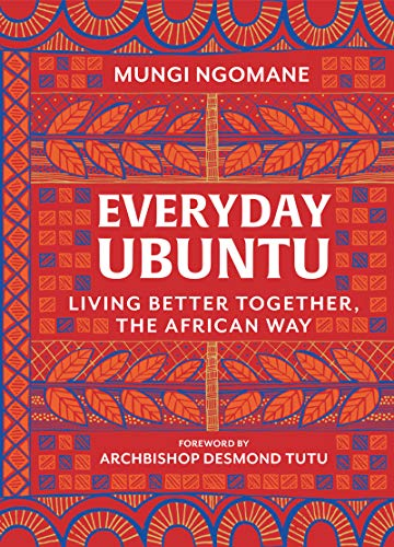 Book Jacket: Everyday Ubuntu: Living Better Together, the African Way