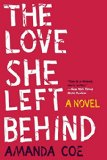Book Jacket: The Love She Left Behind: A Novel