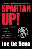 Book Jacket: Spartan Up!: A Take-No-Prisoners Guide to Overcoming Obstacles and Achieving Peak Performance in Life