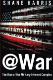 Book Jacket: @War: The Rise of the Military-Internet Complex
