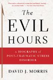 Book Jacket: The Evil Hours: A Biography of Post-Traumatic Stress Disorder