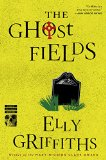 Book Jacket: The Ghost Fields (Ruth Galloway Mysteries)