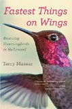 Book Jacket: Fastest Things on Wings: Rescuing Hummingbirds in Hollywood