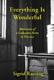 Book Jacket: Everything is Wonderful: Memories of a Collective Farm in Estonia