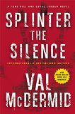 Book Jacket: Splinter the Silence: A Tony Hill and Carol Jordan Novel (Tony Hill and Carol Jordan Mystery)