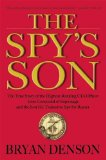 Book Jacket: The Spy's Son: The True Story of the Highest-Ranking CIA Officer Ever Convicted of Espionage and the Son He Trained to Spy for Russia