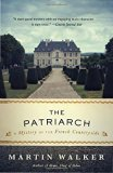 Book Jacket: The Patriarch: A Mystery of the French Countryside (Bruno, Chief of Police Series)