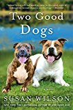 Book Jacket: Two Good Dogs: A Novel