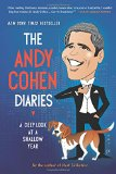 Book Jacket: The Andy Cohen Diaries: A Deep Look at a Shallow Year