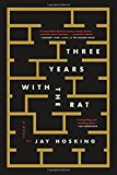 Book Jacket: Three Years with the Rat: A Novel