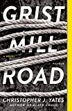 Book Jacket: Grist Mill Road: A Novel