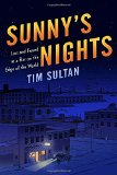 Book Jacket: Sunny's Nights: Lost and Found at a Bar on the Edge of the World