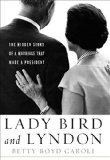 Book Jacket: Lady Bird and Lyndon: The Hidden Story of a Marriage That Made a President