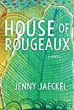 Book Jacket: House of Rougeaux: A Novel