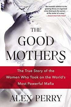 The Good Mothers by Alex Perry