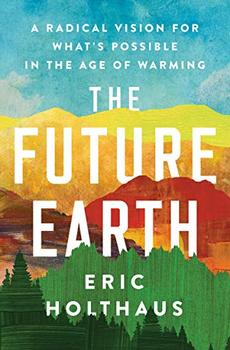 The Future Earth by Eric Holthaus