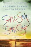 Some Sing, Some Cry by Ifa Bayeza, Ntozake Shange