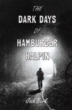 The Dark Days of Hamburger Halpin by Josh Berk