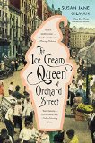 The Ice Cream Queen of Orchard Street by Susan J. Gilman