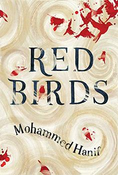Red Birds by Mohammed Hanif