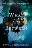 What Lies Between Us