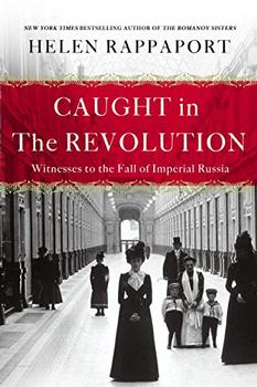 Caught in the Revolution by Helen Rappaport