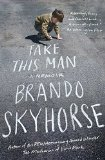 Take This Man by Brando Skyhorse