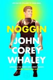 Noggin by John C. Whaley