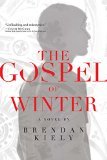 The Gospel of Winter by Brendan Kiely