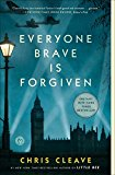 Everyone Brave is Forgiven Book Jacket