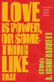 Love Is Power, or Something Like That
