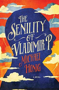 The Senility of Vladimir P. by Michael Honig