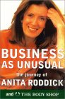 Business As Unusual by Anita Roddick