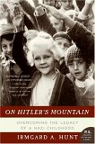 On Hitler's Mountain by Irmgard Hunt