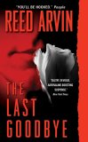 The Last Goodbye by Reed Arvin