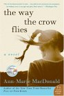 The Way The Crow Flies by Ann-Marie MacDonald