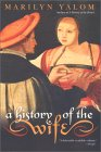 The History of The Wife by Marilyn Yalom